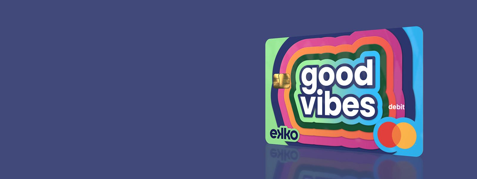 ekko's good vibes debit card made from recycled PVC